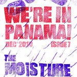 """We're in Panama!"" #7, the moisture issue, is here!"