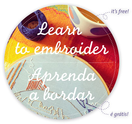 Learn to embroider, free! Aprenda a bordar gratuitamente!